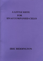 Eric Biddington: A Little Suite for Unaccompanied Cello - hardcopy SCORE
