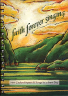 Faith Forever Singing: New Zealand Hymns and Songs for a New Day - hardcopy SCORE