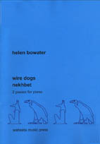 Helen Bowater: Wire Dogs and Nekhbet - 2 pieces for piano - hardcopy SCORE