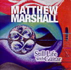 Matthew Marshall | Still Life with Guitar - CD