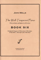 John Wells: The Well-Tempered Piano Book Six - hardcopy SCORE