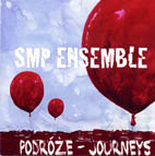 SMP Ensemble: Podroze - Journeys - CD