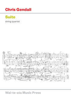 Chris Gendall: Suite for String Quartet - hardcopy SCORE