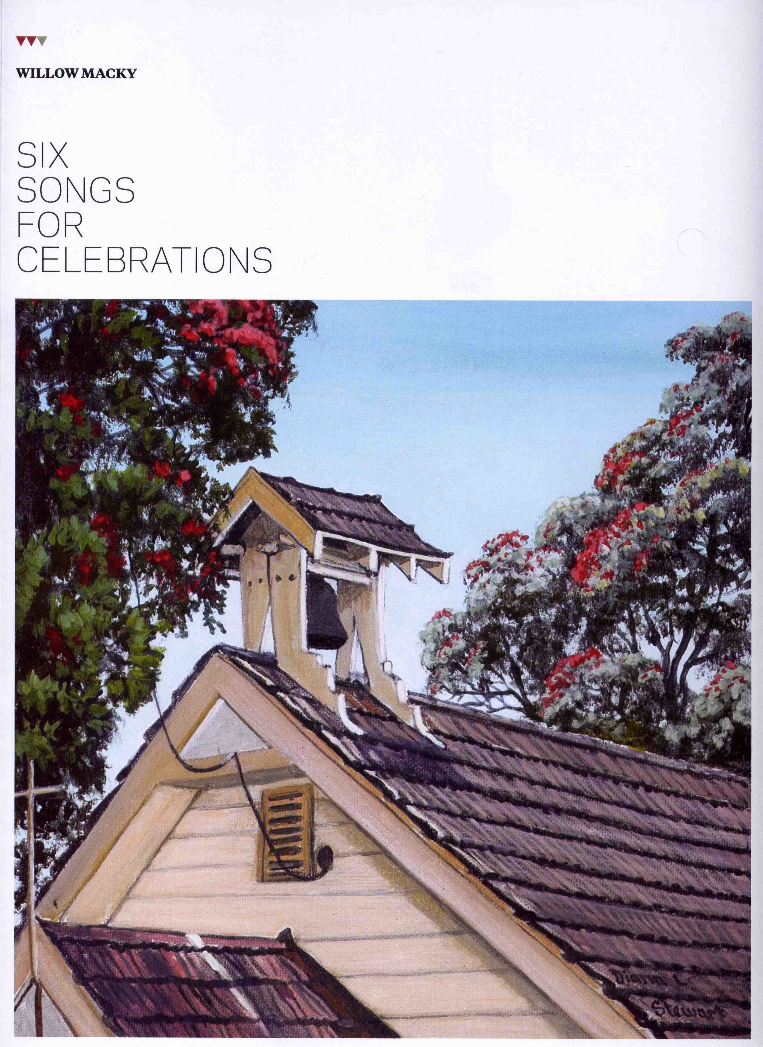 Willow Macky: Six Songs for Celebrations - hardcopy SCORE