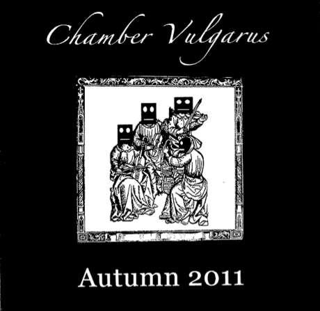 Chamber Vulgarus - Autumn 2011