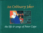 An Ordinary Joker - The Life and Songs of Peter Cape