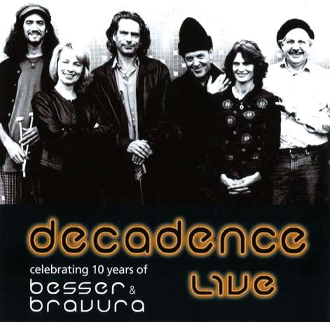 decadence - celebrating 10 years of Besser and Bravura