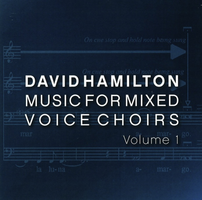 David Hamilton: Music for Mixed Voice Choirs Vol. 1 - CD