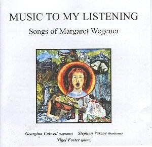 Margaret Wegener: Music To My Listening