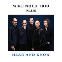 Mike Nock Trio Plus: Hear and Know - CD