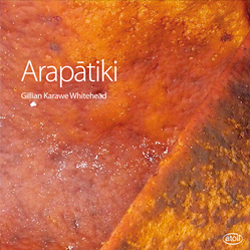 Gillian Whitehead: Arapātiki - CD