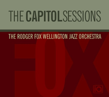 The Rodger Fox Wellington Jazz Orchestra | The Capitol Sessions - CD