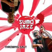 Sumo Jazz - Throwing Salt