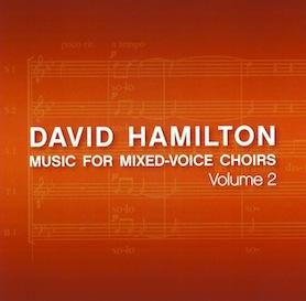 David Hamilton: Music for Mixed Voice Choirs Vol. 2 - CD