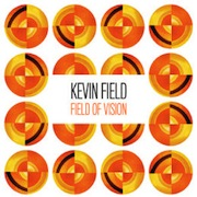 Kevin Field: A Field of Vision - CD