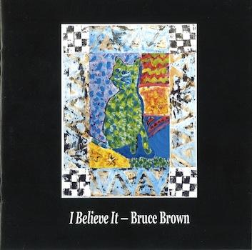 Bruce Brown: I Believe It