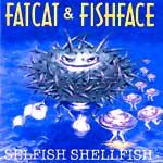 Fatcat and Fishface: Selfish Shellfish