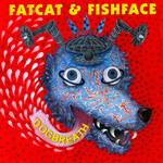 Fatcat and Fishface: Dogbreath