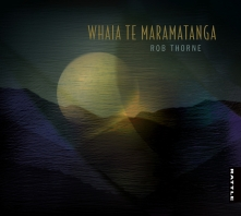 Rob Thorne | Whāia te Māramatanga - CD