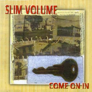Slim Volume: Come On In - CD