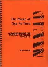 The Music of Nga Pu Toru - A learning Guide for school certificate and bursary music
