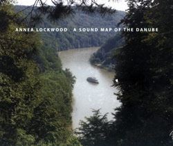 Annea Lockwood: A Sound Map of the Danube - CD