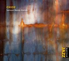 Samsom, Nacey, Haines | Oxide - CD