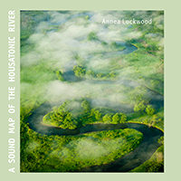 Annea Lockwood: A Sound Map of the Housatonic River - CD