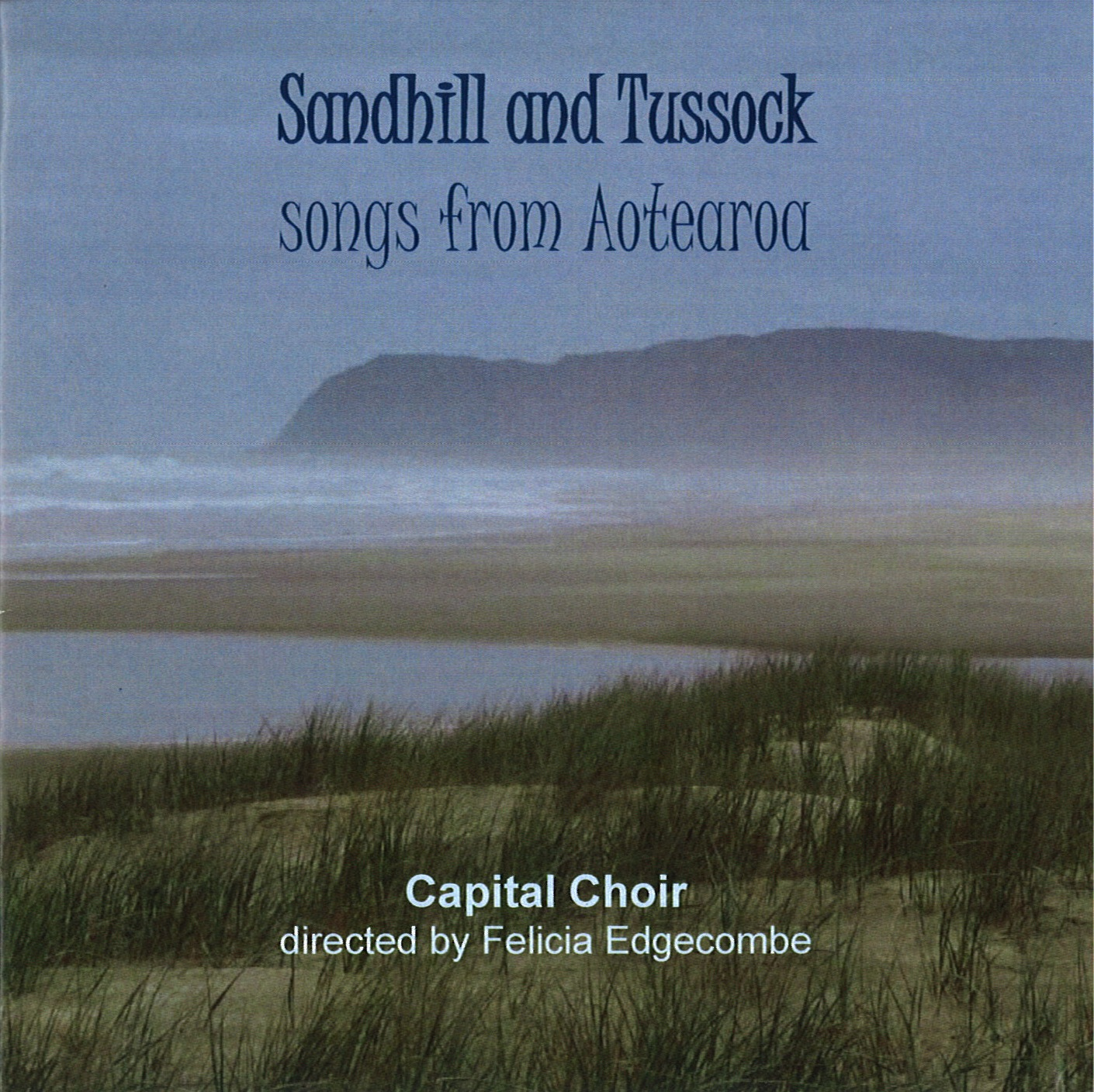 The Capital Choir: Sandhill and Tussock - songs from Aotearoa