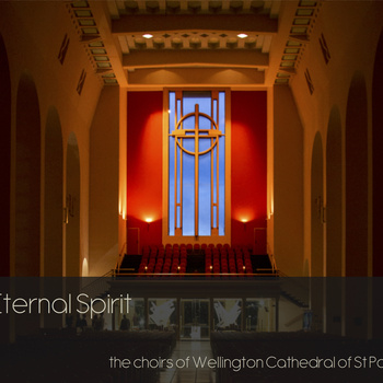 The Choirs of Wellington Cathedral of St Paul: Eternal Spirit - CD