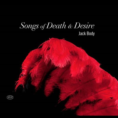 Jack Body: Songs of Death and Desire - CD