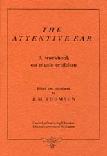 The Attentive Ear - A workbook on music criticism