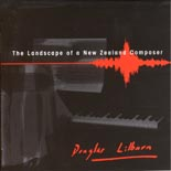Douglas Lilburn: The Landscape of a New Zealand Composer - CD