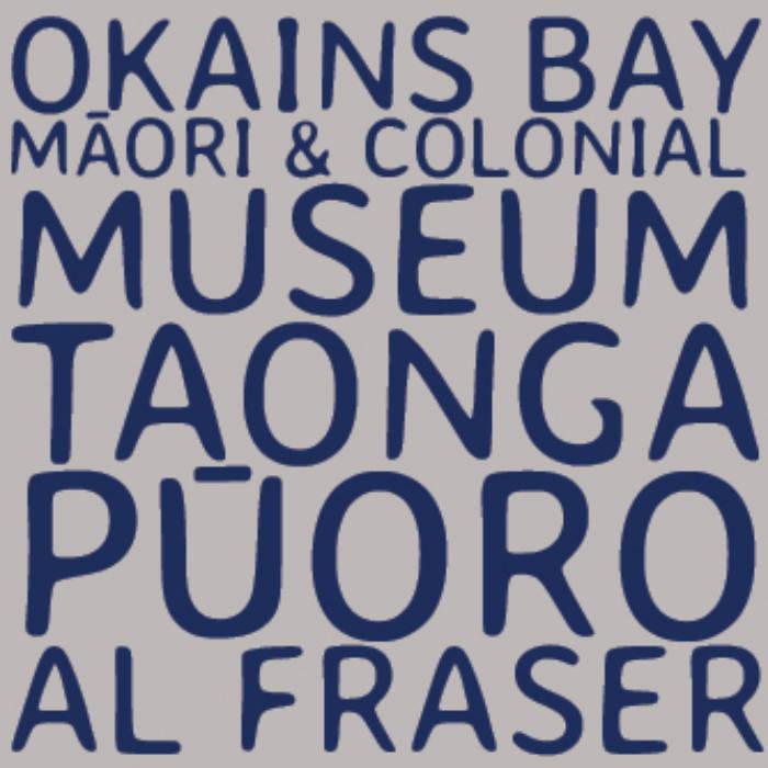 Al Fraser | Okains Bay Māori and Colonial Museum Taonga Pūoro - CD