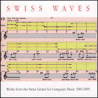 Swiss Waves | Works from the Swiss Center for Computer Music 1985-1995 - CD