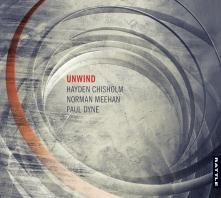 Hayden Chisholm, Norman Meehan, Paul Dyne | Unwind - CD