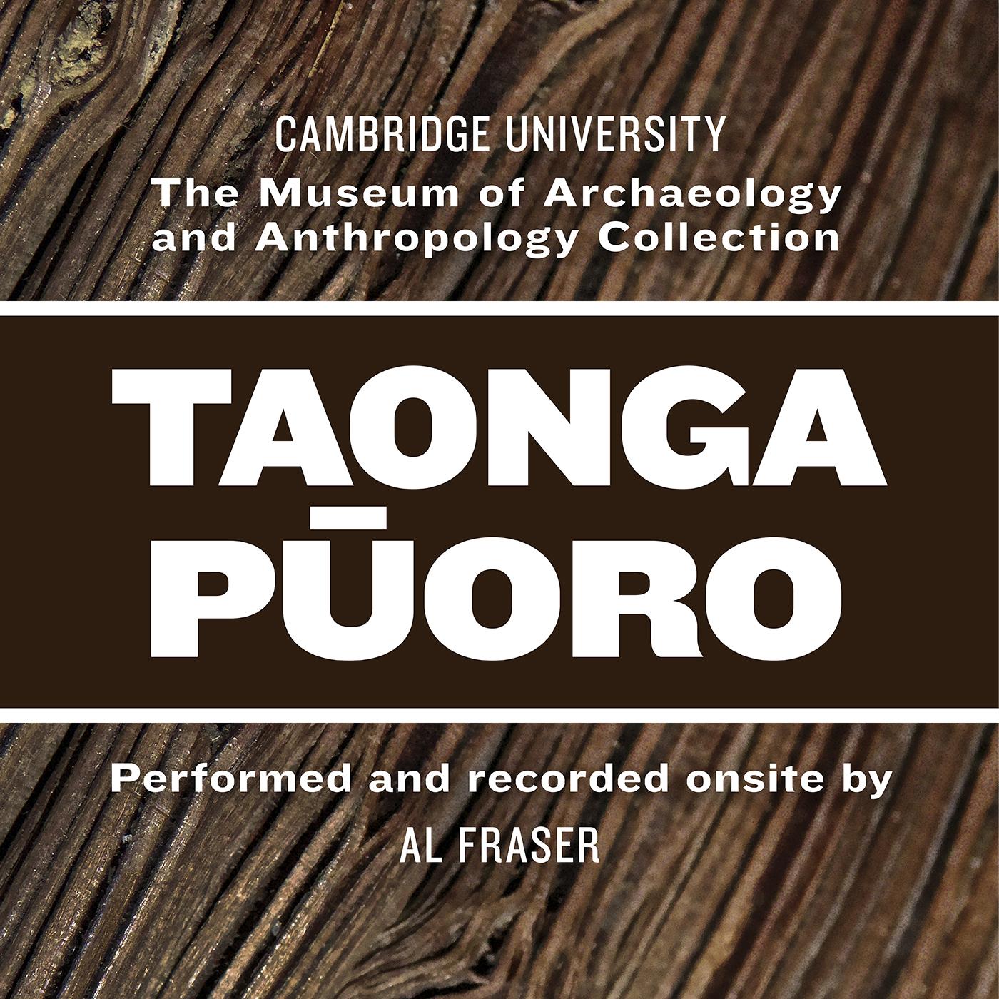 Al Fraser | Cambridge University Museum of Archaeology and Anthropology Taonga Pūoro - CD