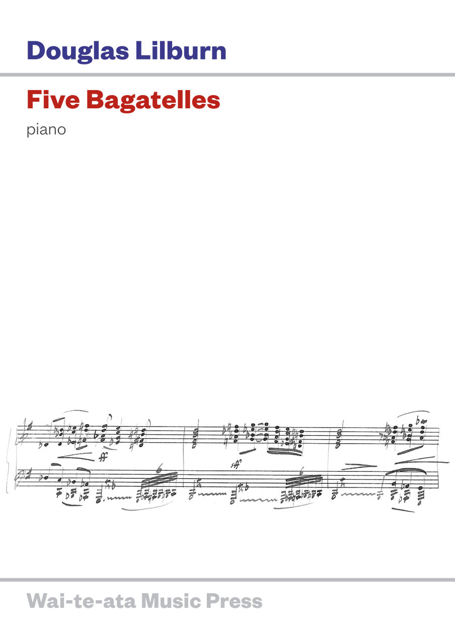Douglas Lilburn: Five Bagatelles (Waiteata Music Press, 2015) - hardcopy SCORE