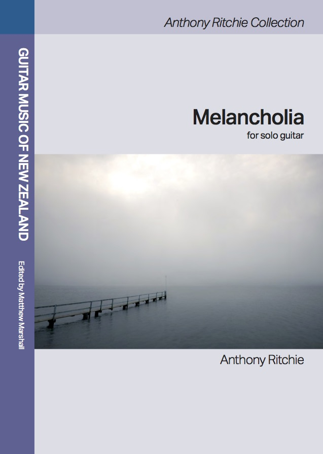 Anthony Ritchie: Melancholia (Guitar Music of NZ Collection) - hardcopy SCORE