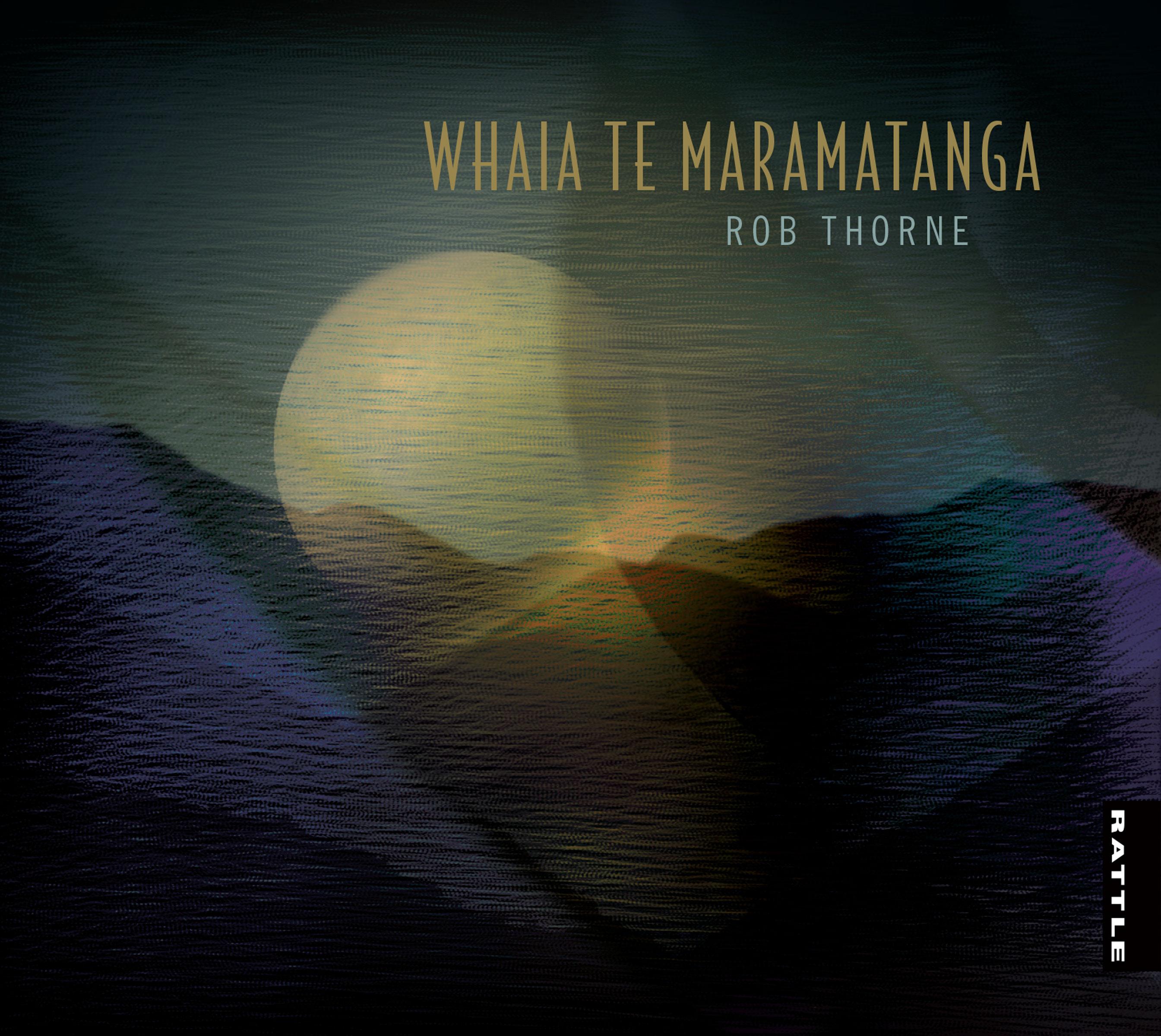 Rob Thorne | Whāia te Māramatanga - downloadable MP3 ALBUM