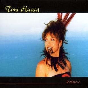 Toni Huata | Te Māori e - CD