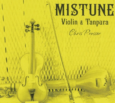 Chris Prosser: Mistune | Violin and Tanpura - CD