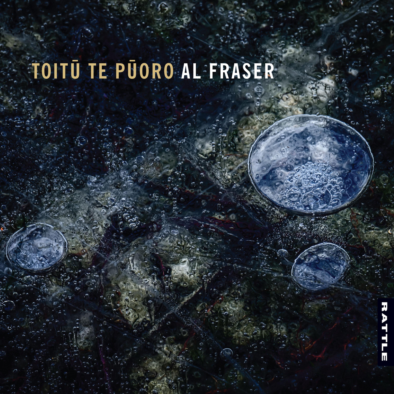 Al Fraser | Toitū te Pūoro - CD