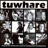 Tuwhare - Poems by Hone Tuwhare set to music by recording artists from New Zealand Aotearoa