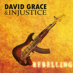 David Grace and Injustice | Rebelling - CD