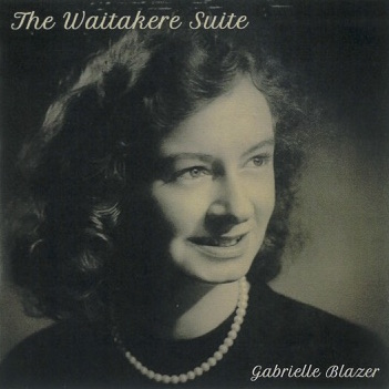 Gabrielle Blazer | The Waitakere Suite - CD