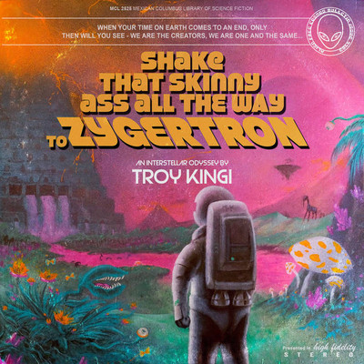 Troy Kingi | Shake That Skinny Ass All The Way To Zygertron - CD