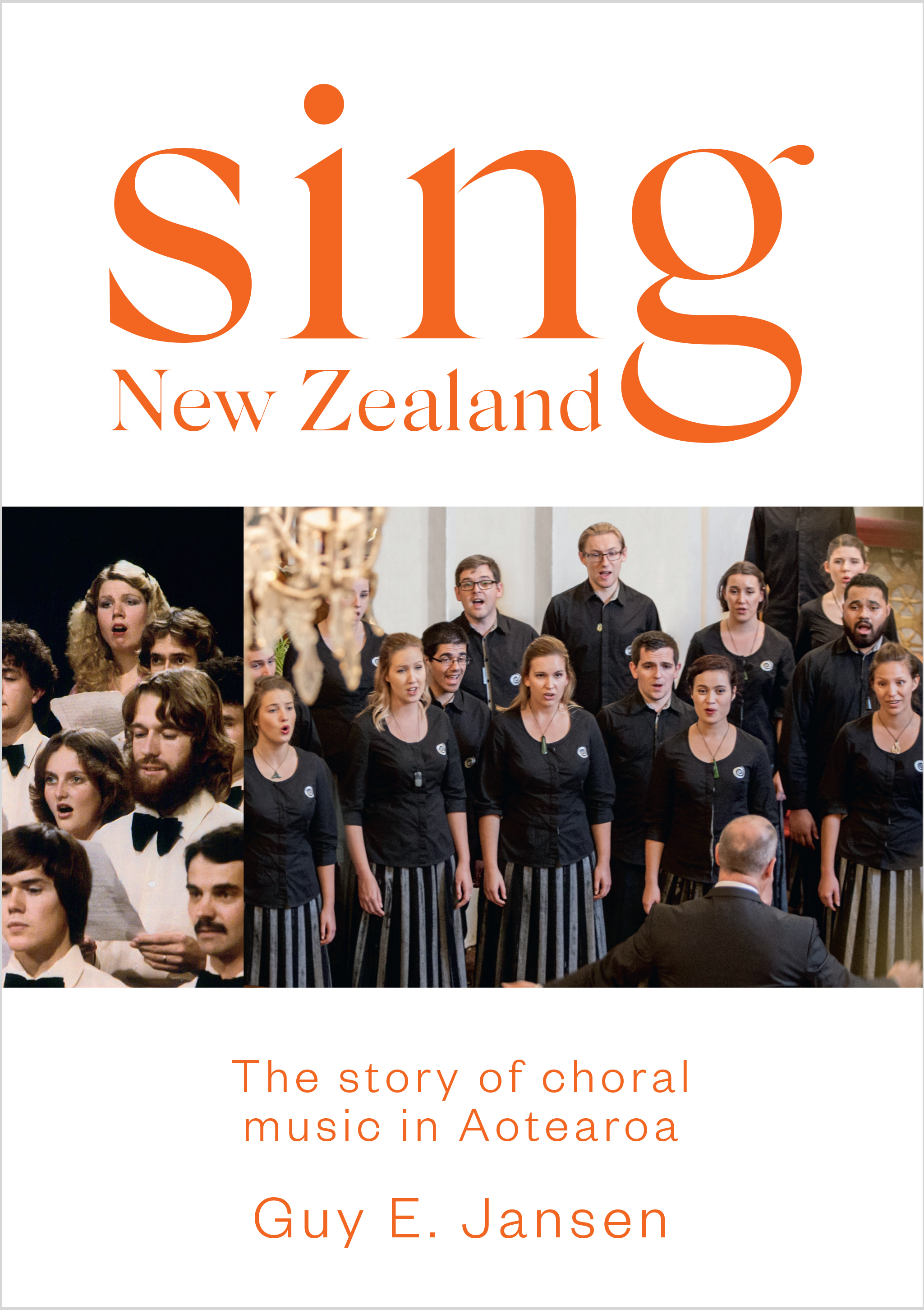 Guy Jansen: Sing New Zealand   The story of choral music in Aotearoa - BOOK