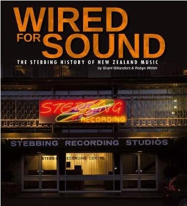 Wired for Sound | The Stebbing history of New Zealand music - BOOK