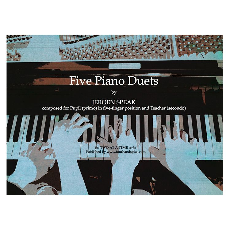 Jeroen Speak | Five Piano Duets - hardcopy SCORE